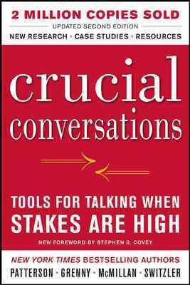 Crucial Conversations By Patterson, Kerry/ Grenny, Joseph/ McMillan, Ron/ Switzler, Al
