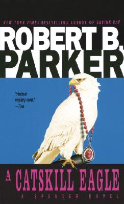 A Catskill Eagle By Parker, Robert B.