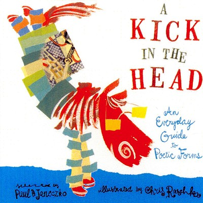 A Kick in the Head By Janeczko, Paul B. (COM)/ Raschka, Christopher (ILT)